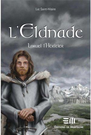 L'Eldnade 2 : Loruel l'héri...
