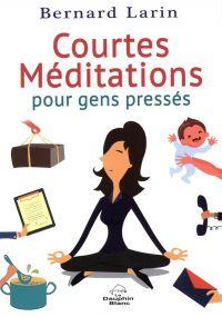 Courtes méditations pour ge...
