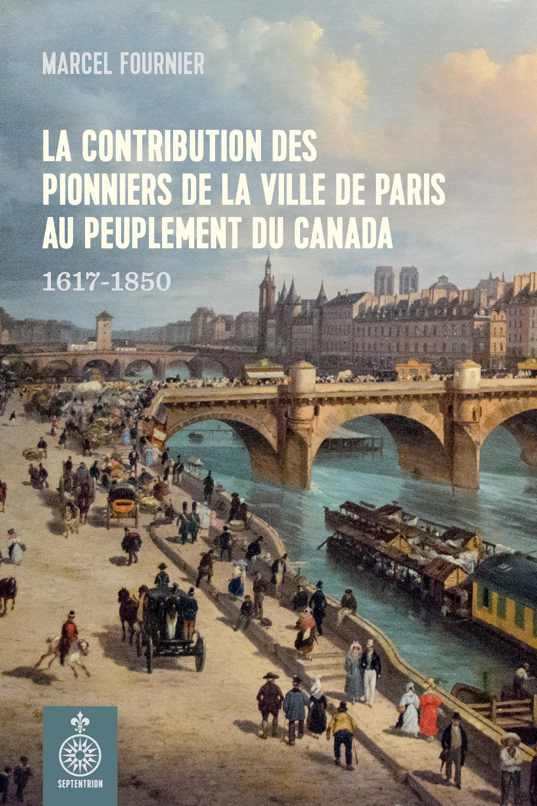 La Contribution des pionniers de la ville de Paris au peuplement du Canada