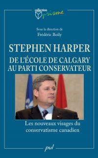 Stephen Harper et l'Ecole de Calgary au parti conservateur