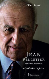 Jean Pelletier. Entretiens et témoignages