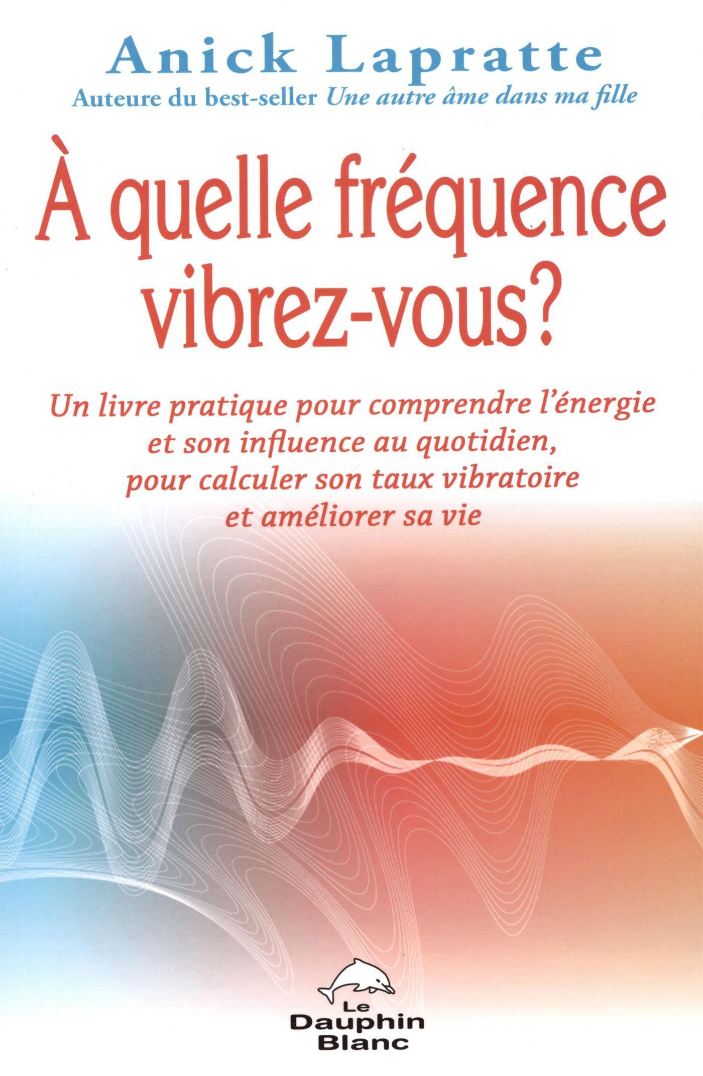 À quelle fréquence vibrez-vous ?