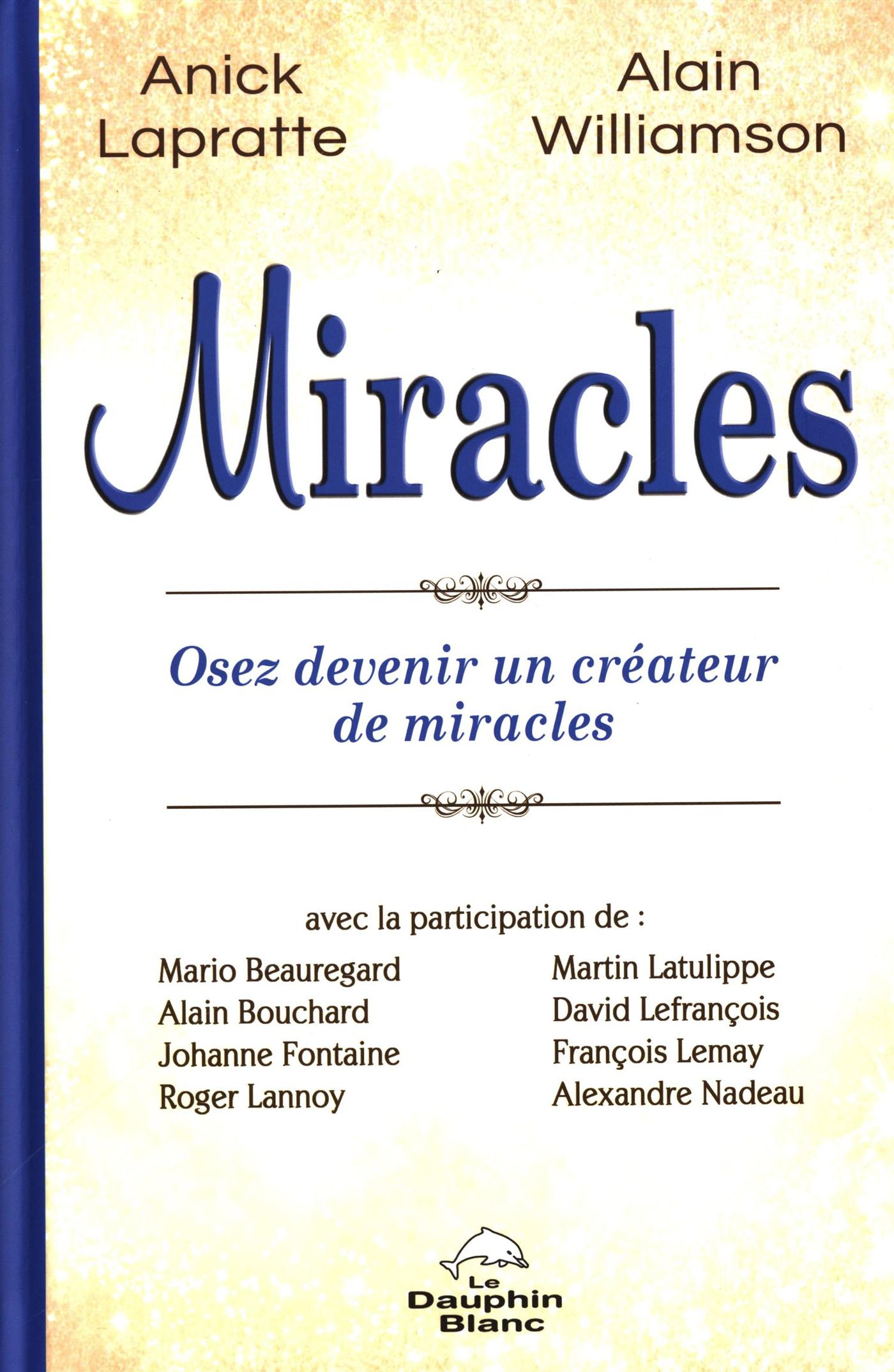 Miracles : Osez devenir un créateur de miracles