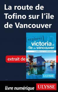 La route deTofino sur l'île de Vancouver