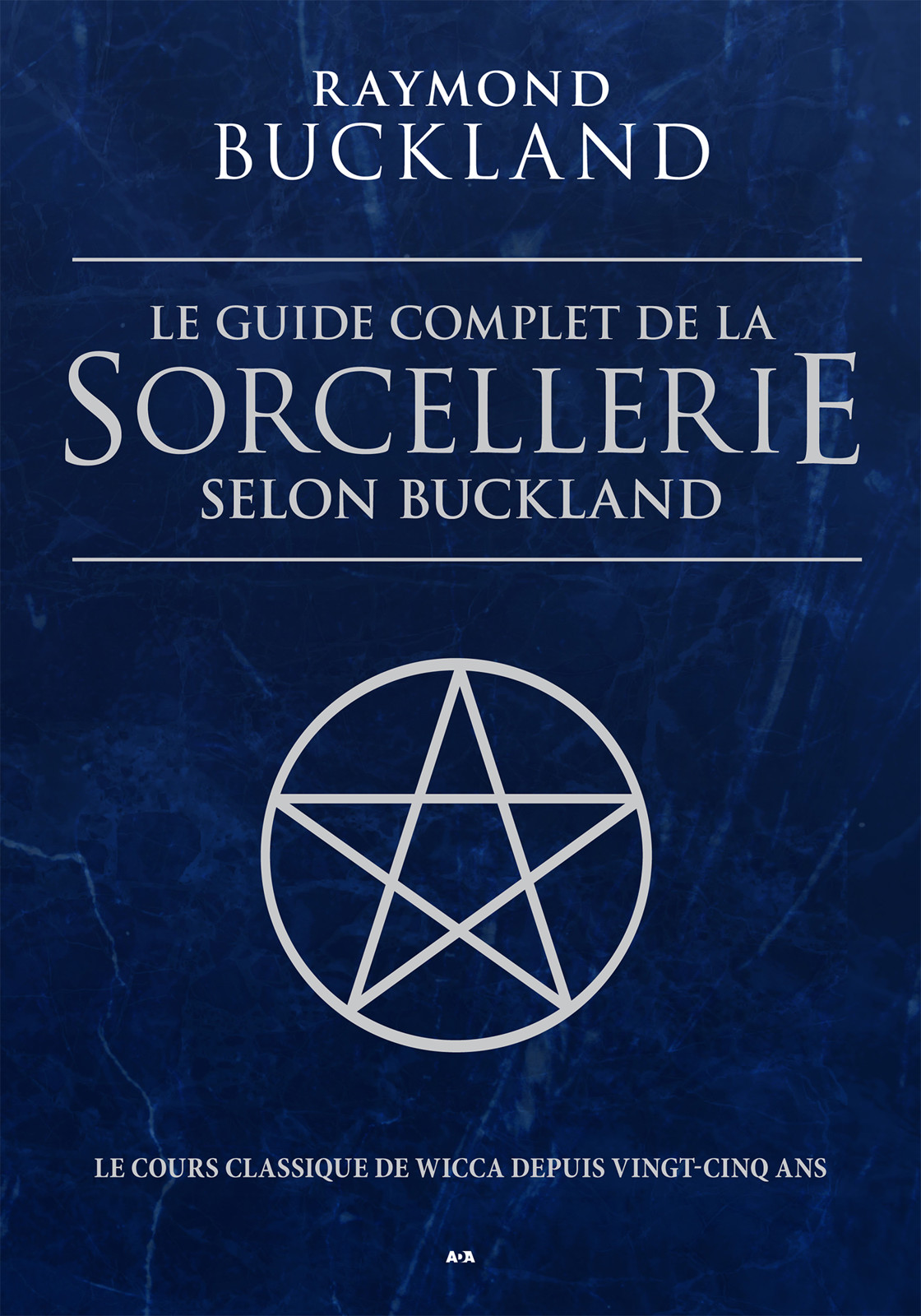 Le guide complet de la sorcellerie selon Buckland, Le guide classique de la sorcellerie