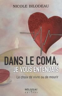 Dans le coma, je vous entendais  Le choix de vivre ou de mourir