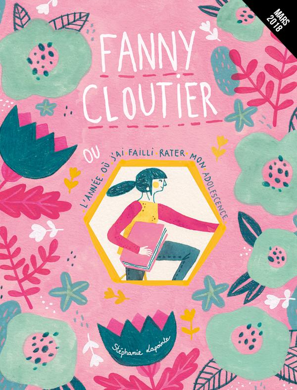 Fanny Cloutier ou l'année où j'ai failli rater mon adolescence (extrait)