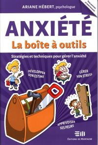 Anxiété : La boîte à outils