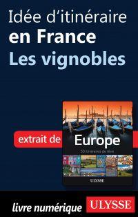Idée d'itinéraire en France - Les vignobles