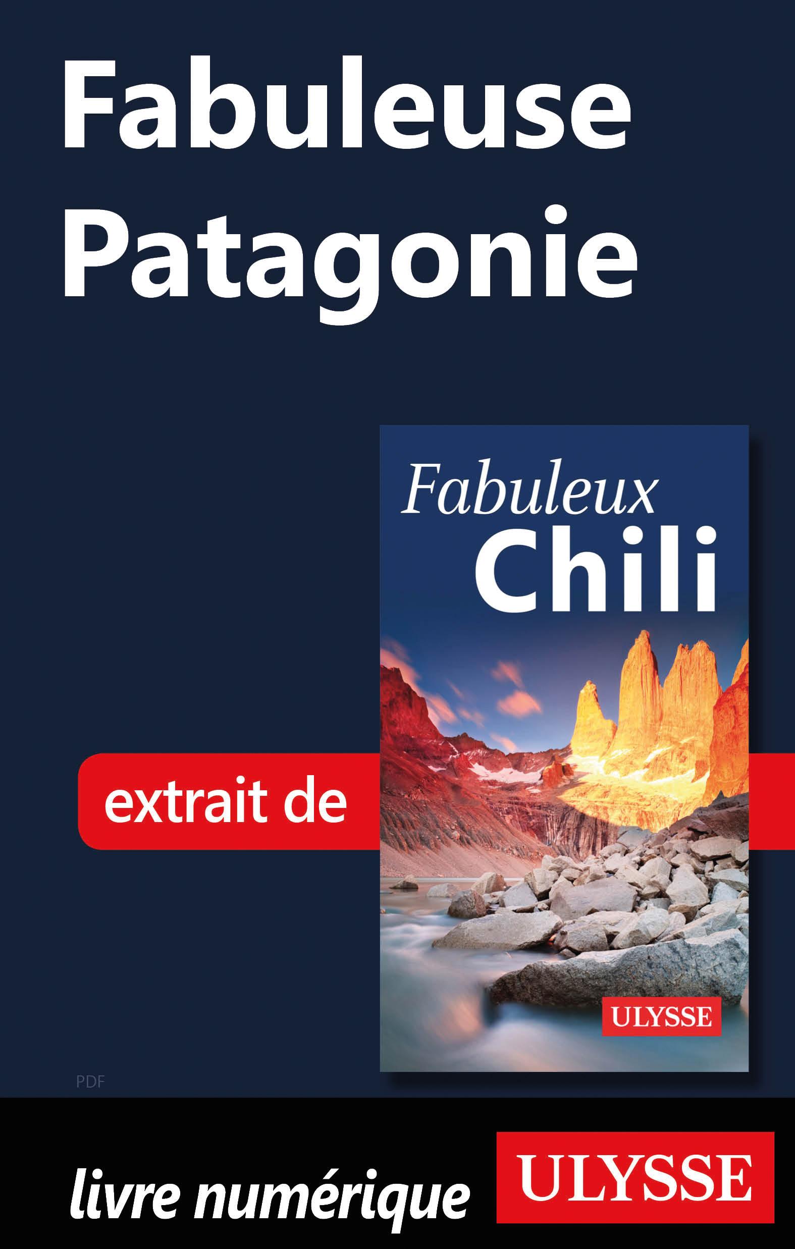 Fabuleuse Patagonie (Chili)