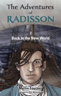 Image de couverture (The Adventures of Radisson 2, Back to the New World)