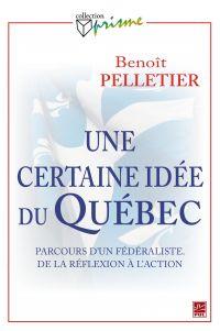Une certaine idée du Québec