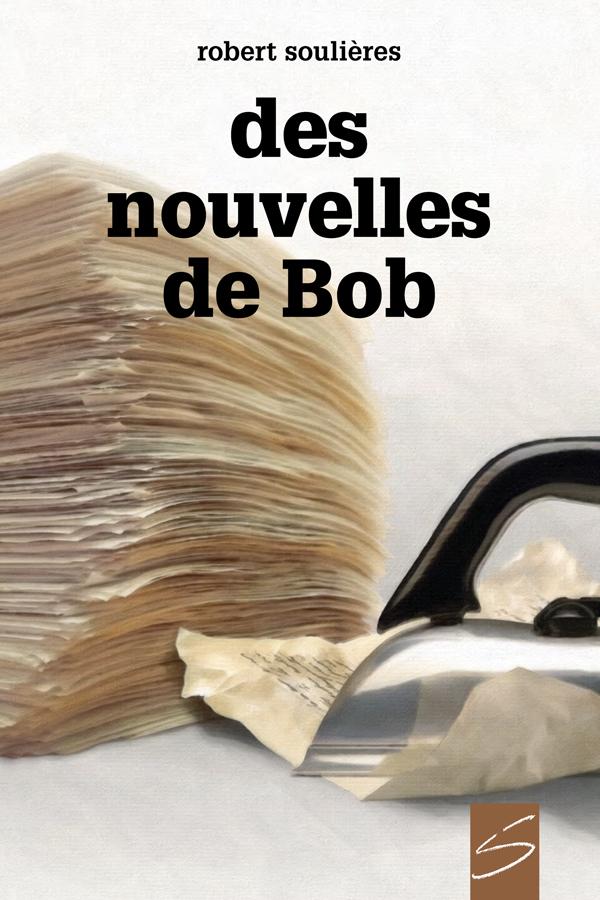 Des nouvelles de Bob