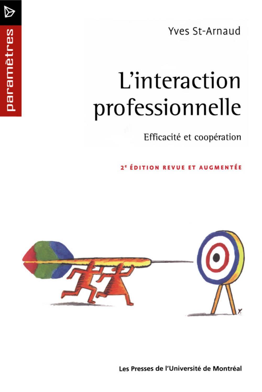 L'interaction professionnelle. Efficacité et coopération (2e édition)