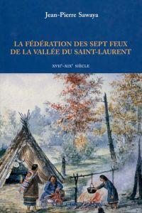 Fédération des sept feux de la vallée du Saint-Laurent (La)