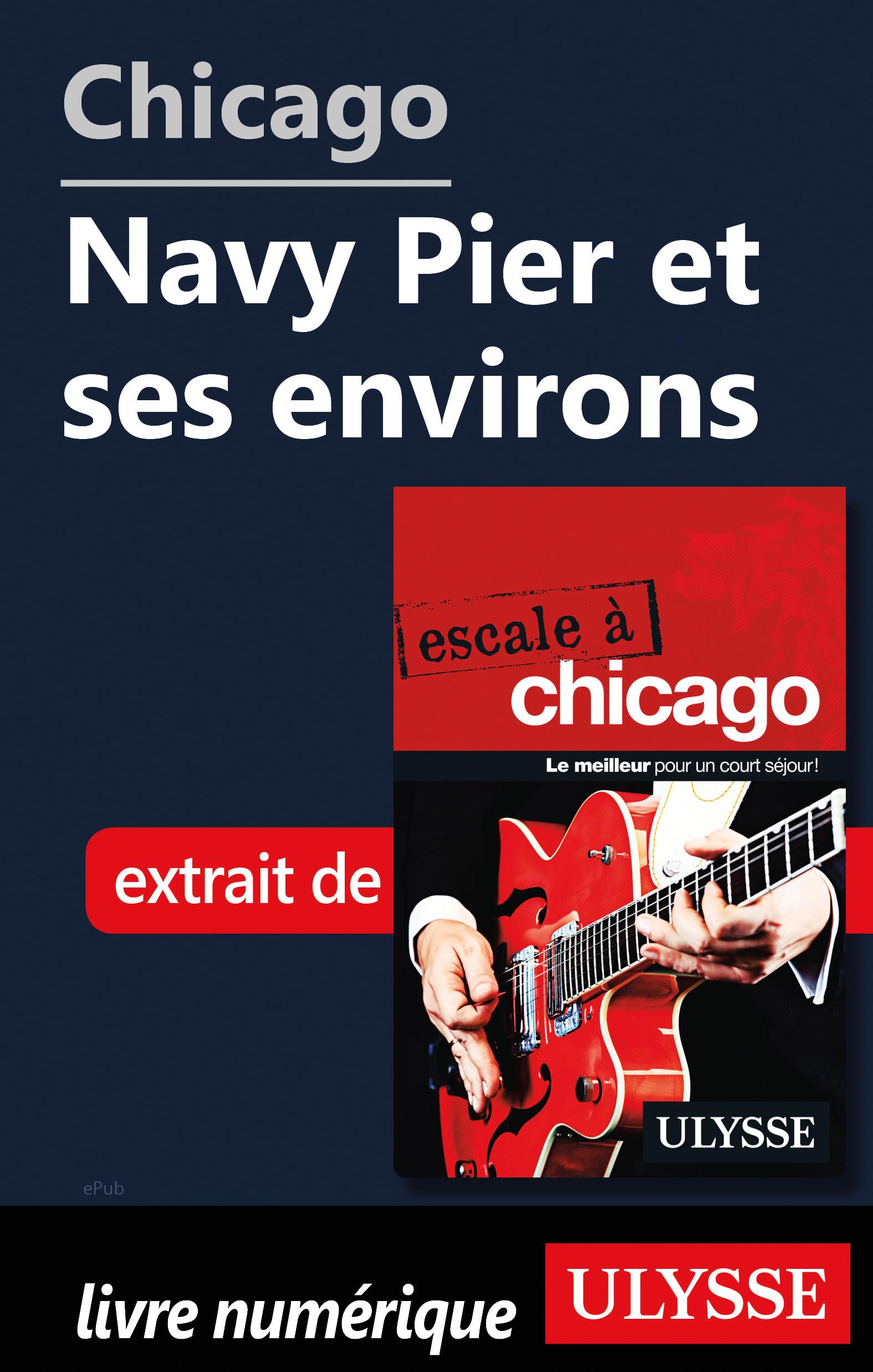 Chicago - Navy Pier et ses ...