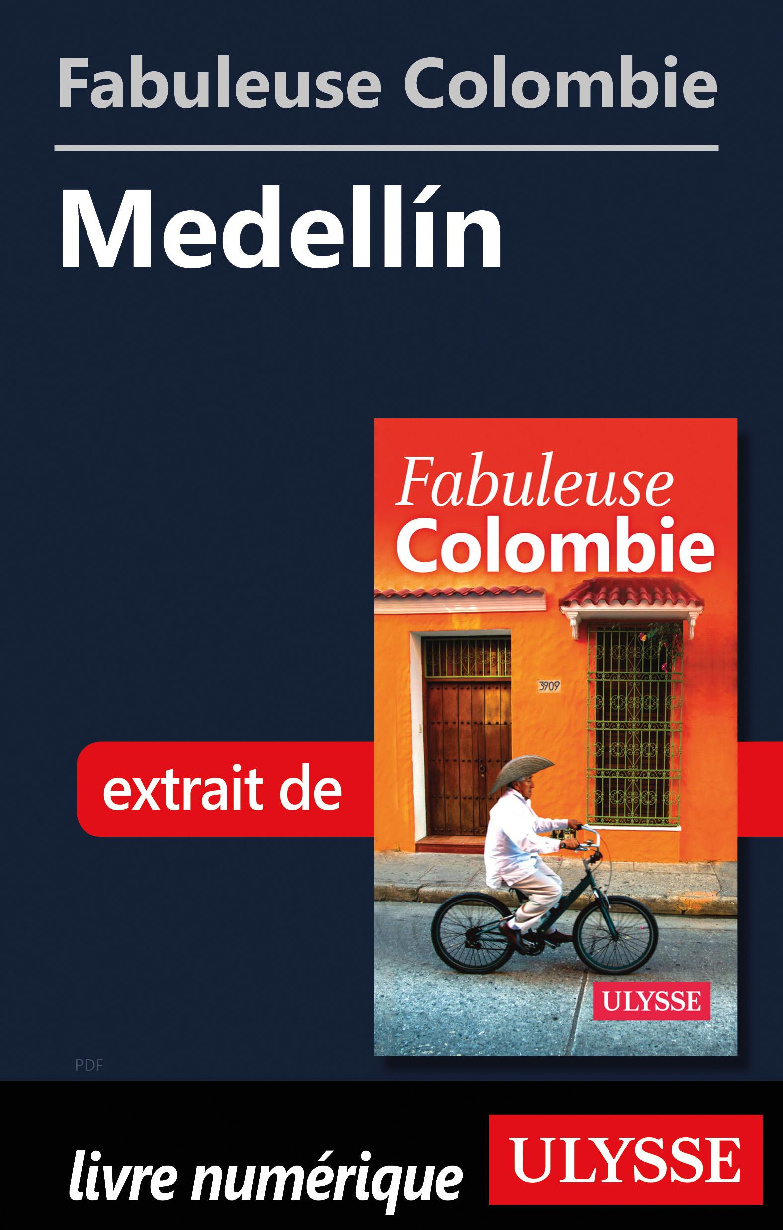 Fabuleuse Colombie: Medellín
