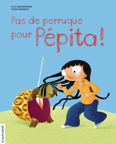 Pas de perruque pour Pépita !