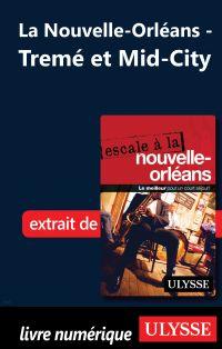La Nouvelle-Orléans - Tremé et Mid-City