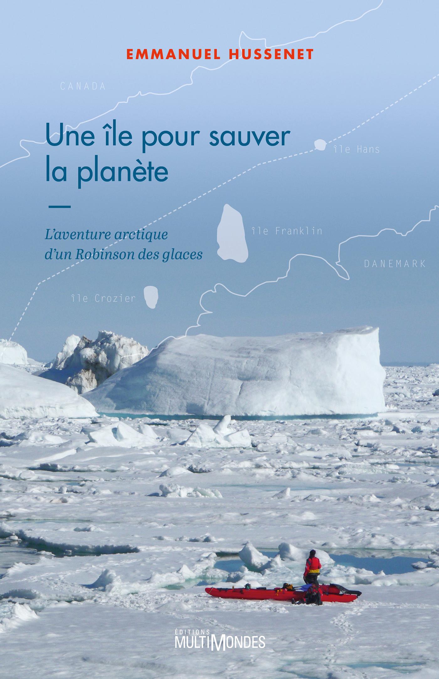 Une île pour sauver la planète, L'aventure arctique d'un Robinson des glaces