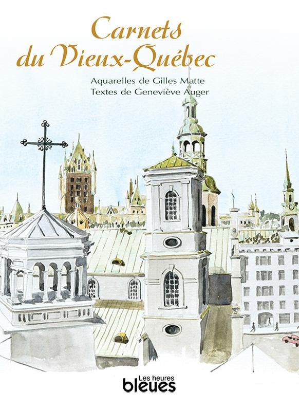 Carnets du Vieux-Québec