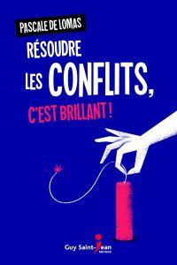 Résoudre les conflits, c'est brillant !