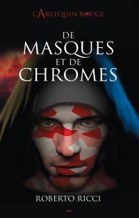 De masques et de chromes