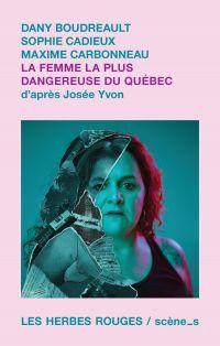 La femme la plus dangereuse du Québec