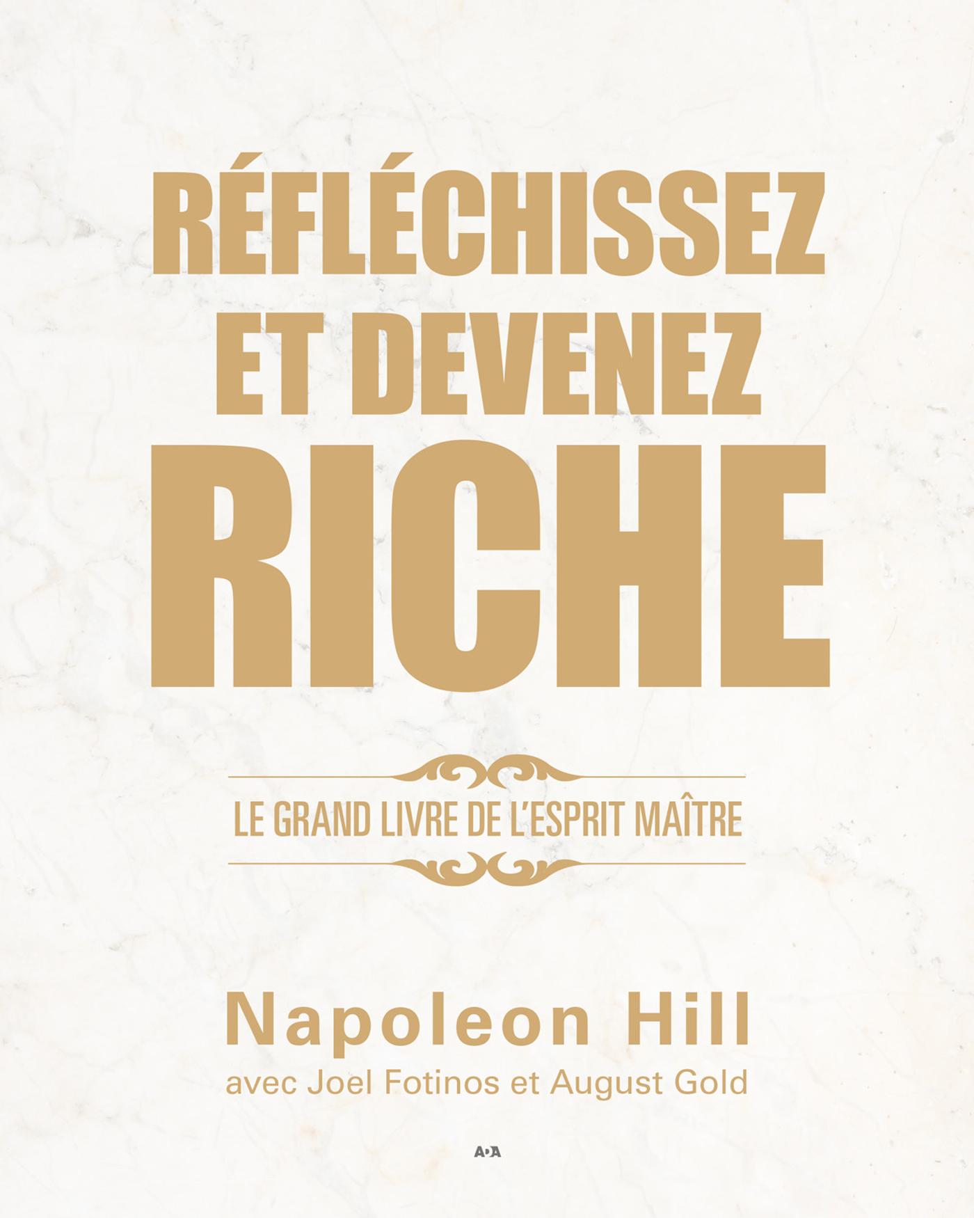 Vignette du livre Réfléchissez et devenez riche - Napoléon Hill, Joel Fotinos, August Gold