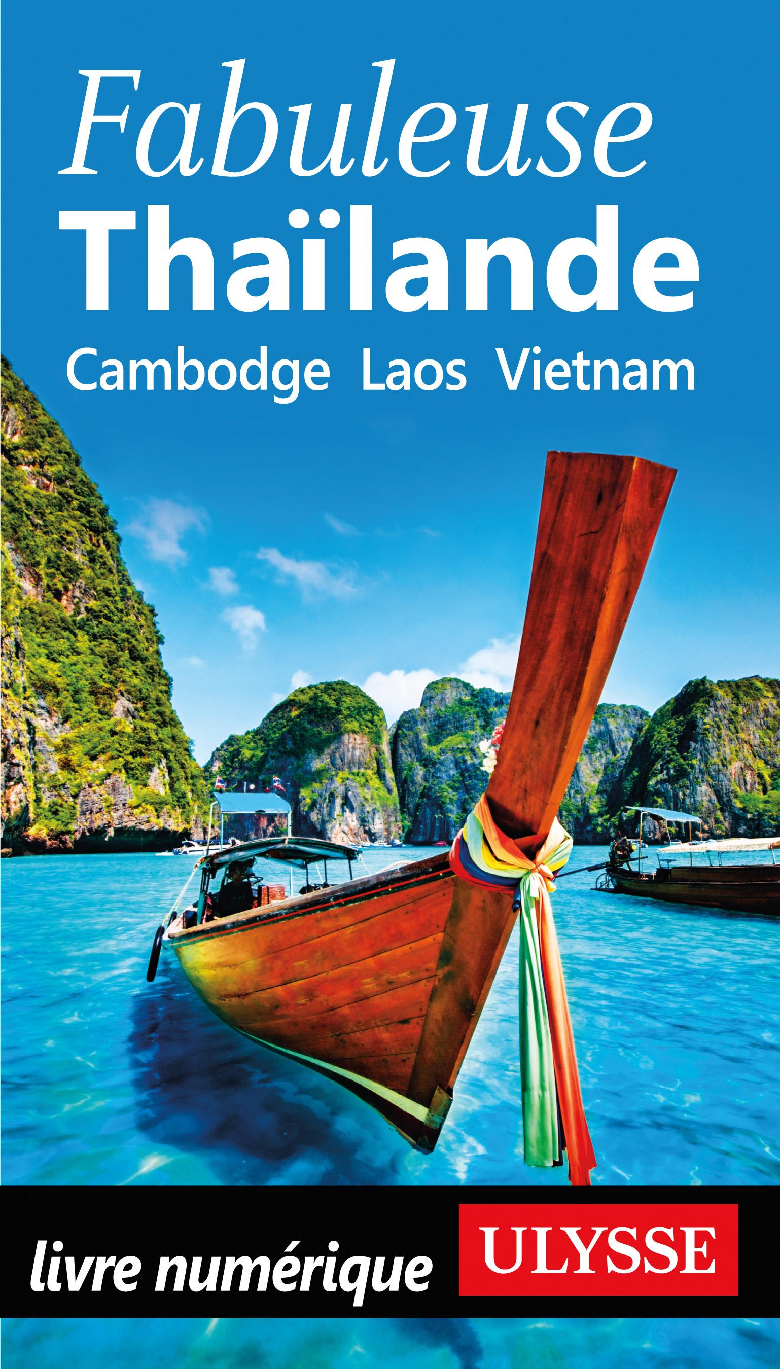 Fabuleuse Thaïlande - Cambodge, Laos, Vietnam