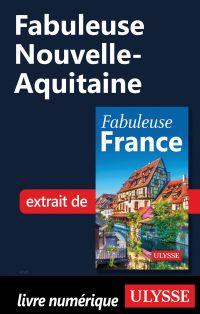 Fabuleuse Nouvelle-Aquitaine