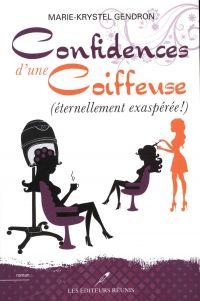 Image de couverture (Confidences d'une coiffeuse (éternellement exaspérée !))