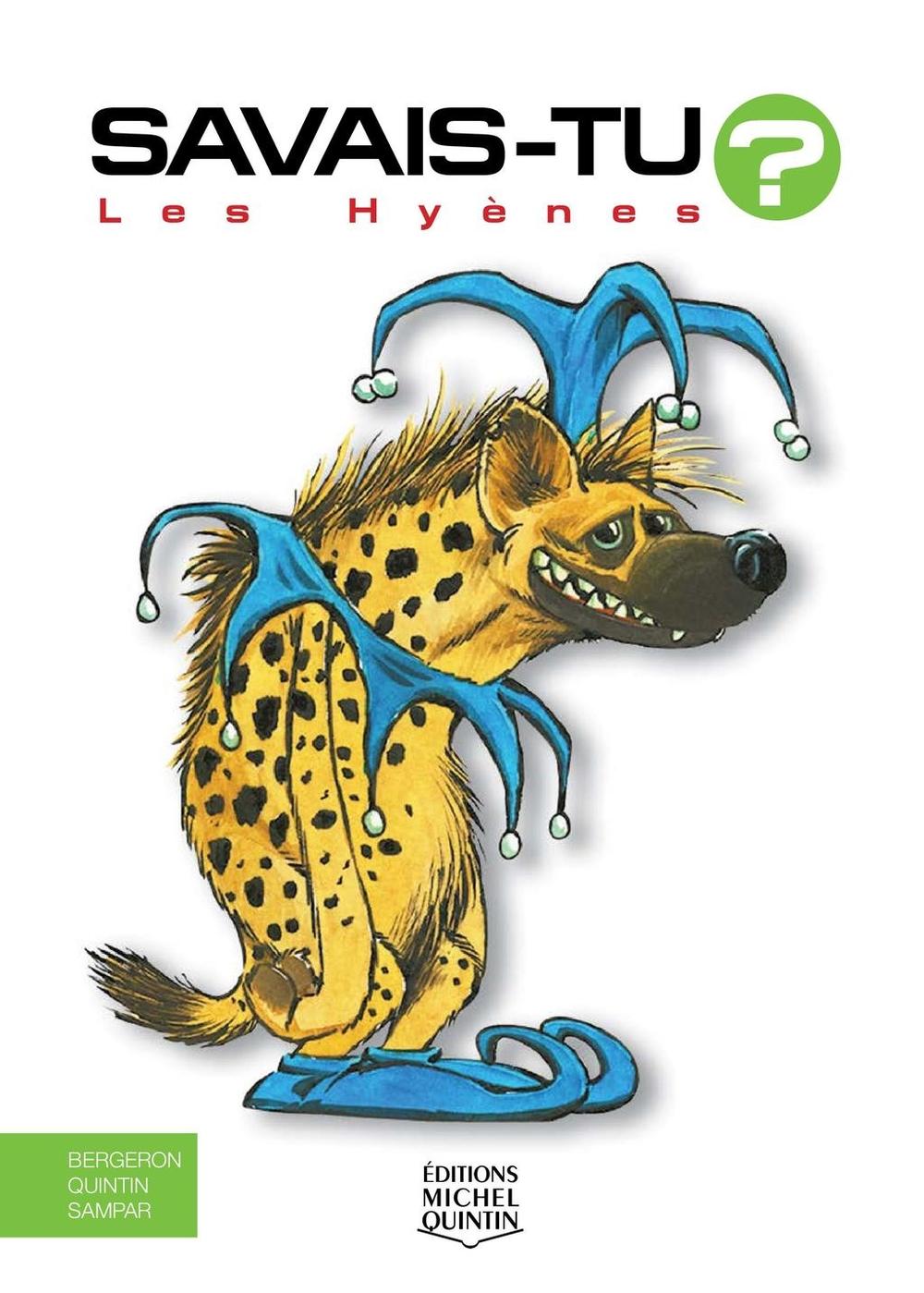 Savais-tu? - En couleurs 14 - Les Hyènes