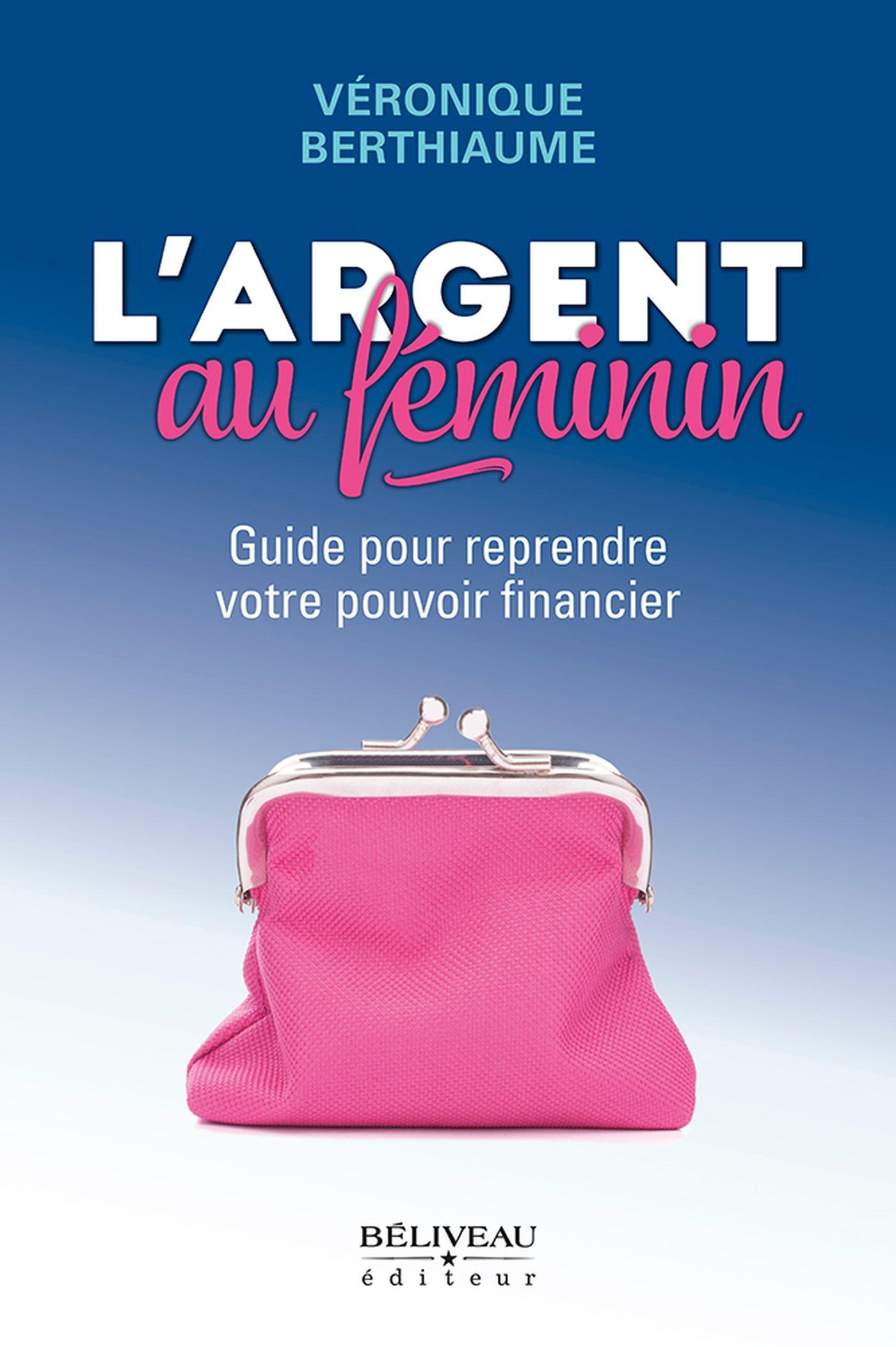 L'argent au féminin : Guide...