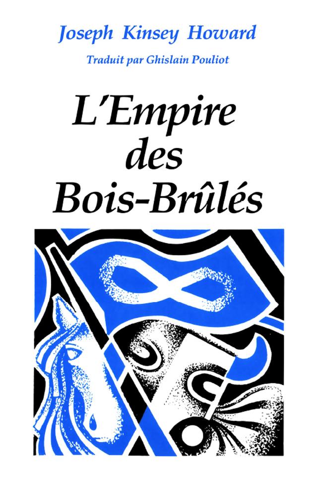 empire des Bois-Brûlés, L'