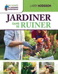 Jardiner sans se ruiner