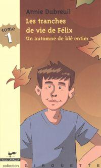 Image de couverture (Les tranches de vie de Félix 1 : Un automne de blé entier)