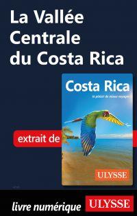 La Vallée Centrale du Costa Rica