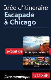 Idée d'itinéraire - Escapade à Chicago