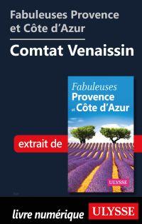 Fabuleuses Provence et Côte d'Azur: Comtat Venaissin