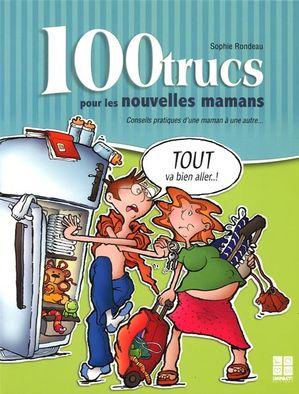 100 trucs pour les nouvelles mamans
