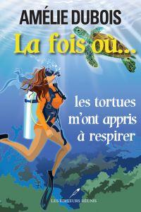 Image de couverture (La fois où les tortues m'ont appris à respirer)