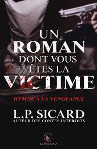 Un roman dont vous êtes la victime - Hymne à la vengeance
