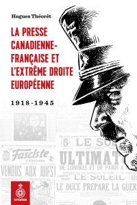 La Presse canadienne-française et l'extrême droite européenne