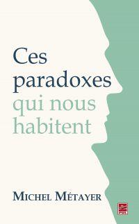 Ces paradoxes qui nous habitent