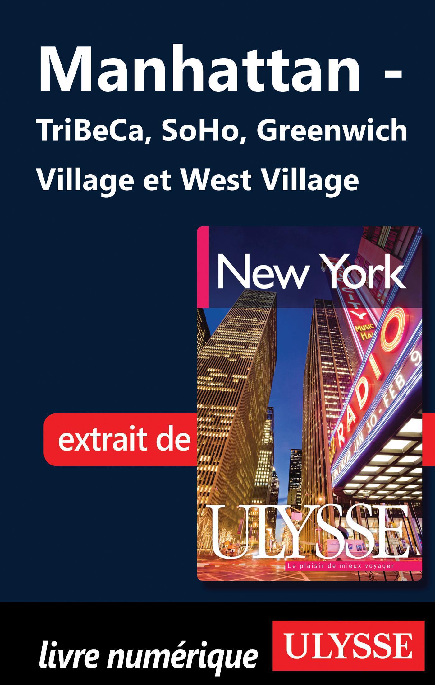Manhattan - TriBeCa, SoHo, Greenwich Village et West Village