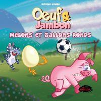 Oeuf et Jambon: Melons et b...