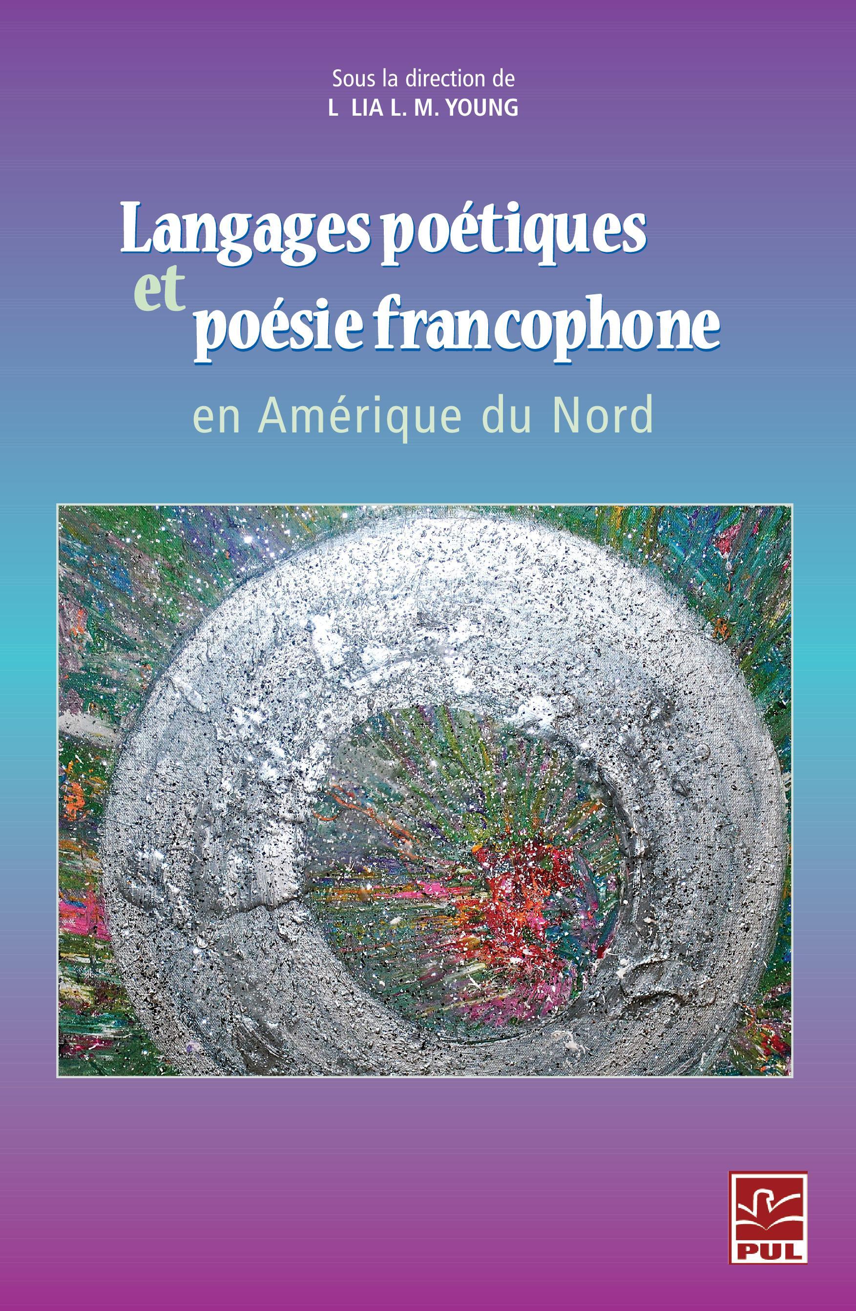 Langages poétiques et poésie francophone en Amérique du Nord
