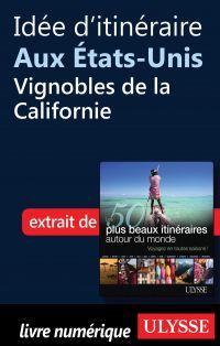 Idée d'itinéraire aux Etats-Unis, vignobles de la Californie