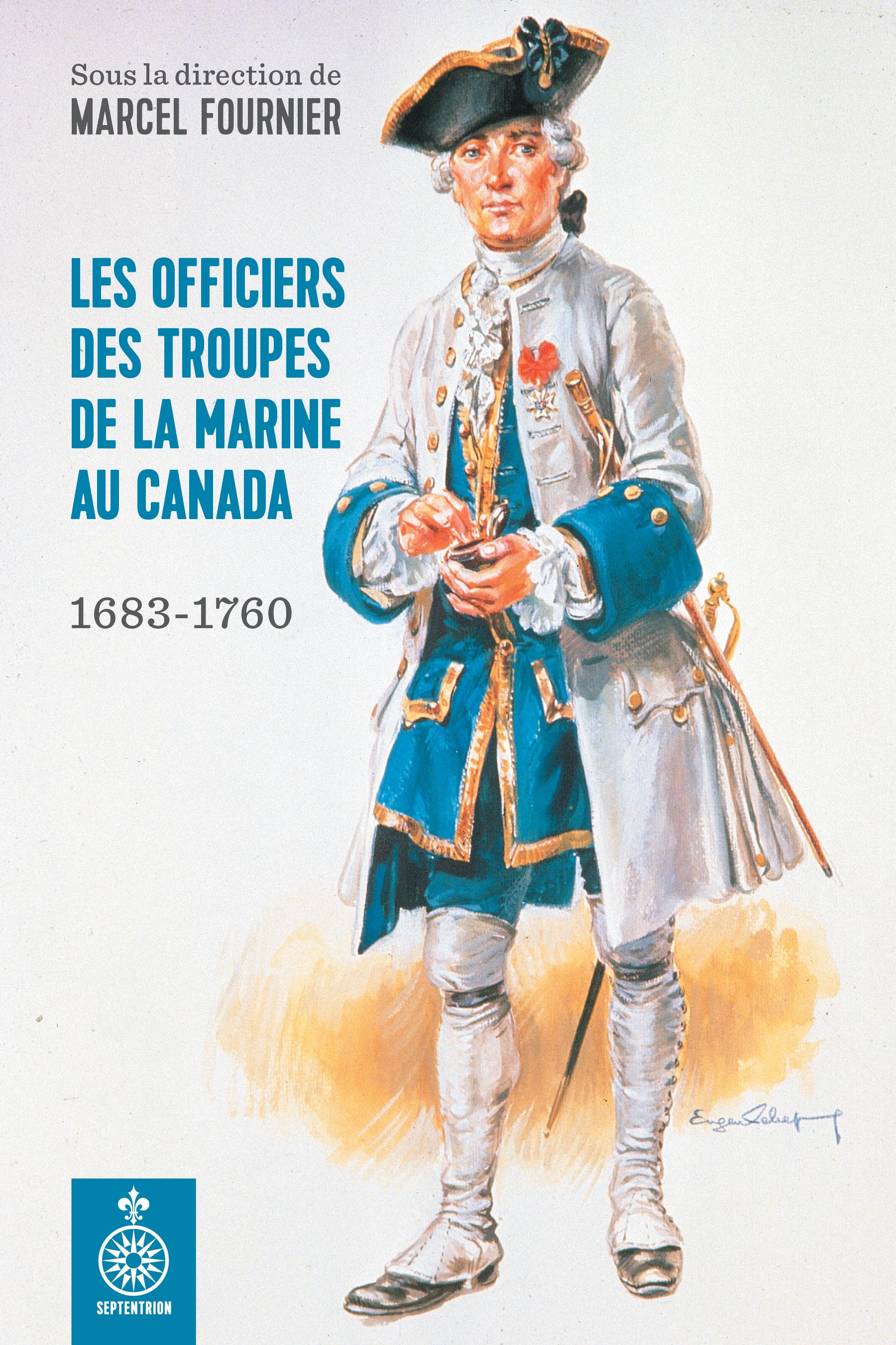 Les Officiers des troupes de la Marine au Canada